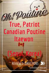 Seoul Restaurant, Food, Guide, Itaewon, Itaewon Restaurant, Poutine Korea, Oh! Poutine